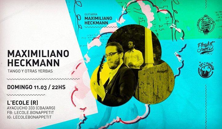 Tango & otras yerbas (Maxi Heckmann) en L'ecole!