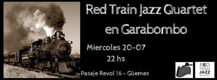 Red Train Jazz Quartet en Garabombo - Miercoles 20/07, 22 hs