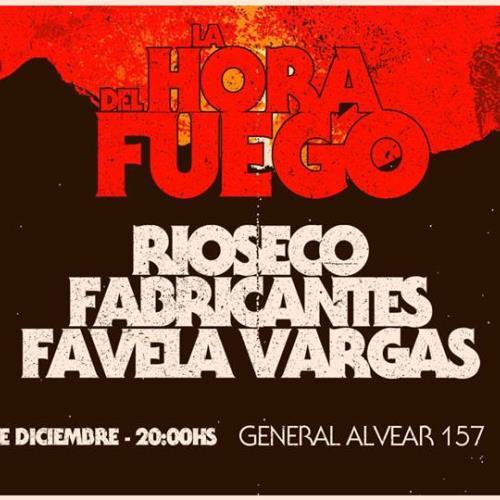 La Hora del Fuego: Ríoseco - Fabricantes - Favela Vargas