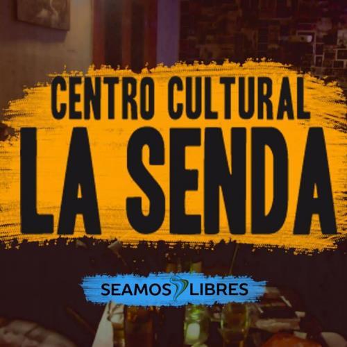 Centro Cultural La Senda - Seamos Libres
