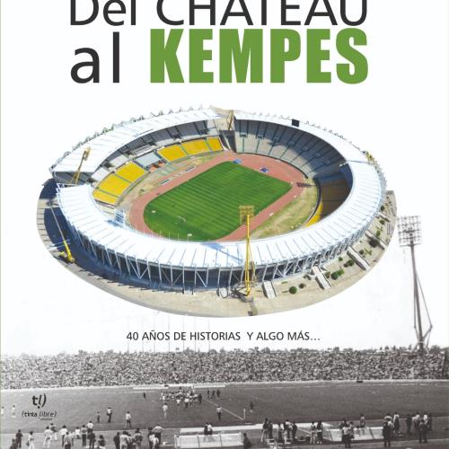"""Presentación del libro """"Del Chateau al Kempes"""""""