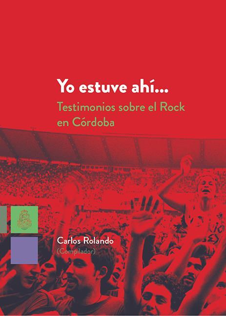 """Presentación del libro """"Yo estuve ahí... Testimonios del rock en Córdoba"""""""