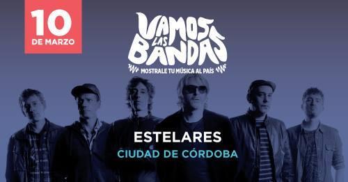 Estelares en Ciudad de Córdoba / Vamos las Bandas