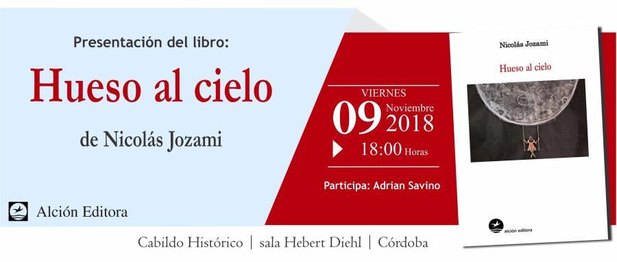 """Presentación del libro """"Hueso al cielo"""" de Nicolás Jozami"""