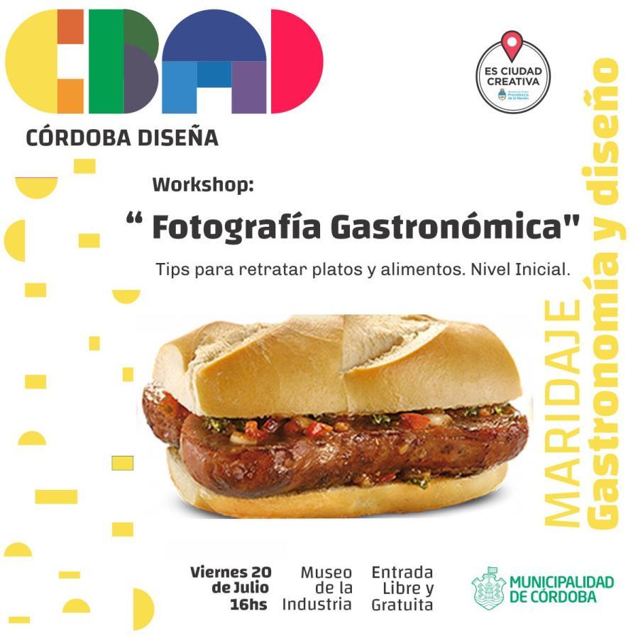 """Workshop: """"Fotografía Gastronómica"""". Tips para retratar platos y alimentos. Nivel Inicial -Córdoba Diseña -"""