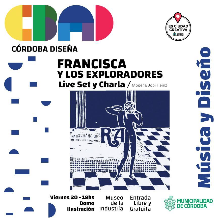 FRANCISCA Y LOS EXPLORADORES en Córdoba Diseña