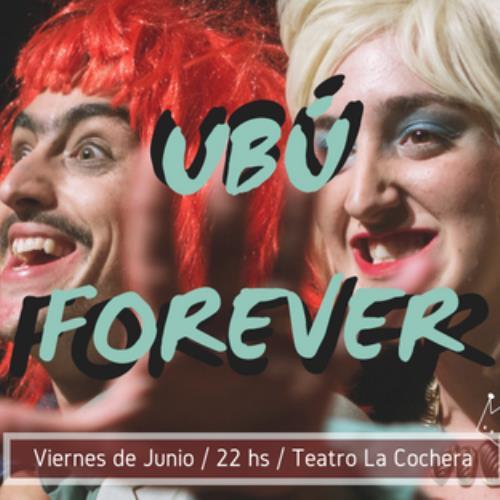 UBÚ Forever - Últimas fechas