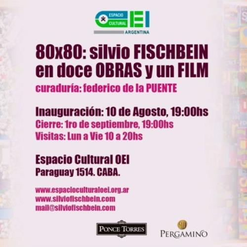 80×80: Silvio Fischbein en 12 obras y un film en Espacio Cultural OEI.