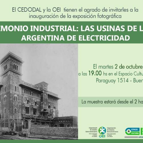 Patrimonio Industrial: Las Usinas de la Ítalo Argentina de Electricidad. Muestra de CEDODAL en Espacio Cultural OEI.