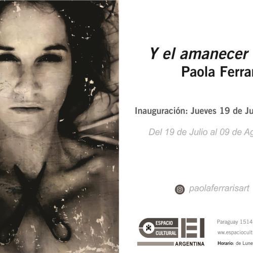 """""""Y el amanecer no era"""" de Paola Ferraris en Espacio Cultural OEI."""