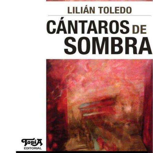 """Cierre y presentación del libro """"Cántaros de Sombra"""" de Lilian Toledo"""