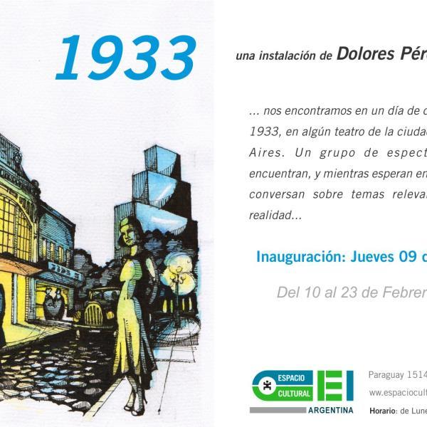 1933 -una instalación de Dolores Pérez Demaría- en Espacio Cultural OEI.