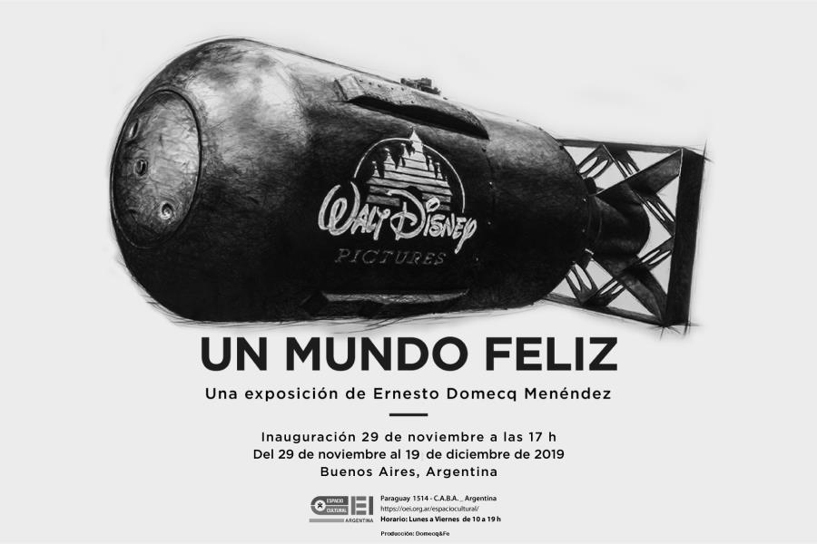 Muestra «UN MUNDO FELIZ» de Ernesto Domecq en Espacio Cultural OEI.