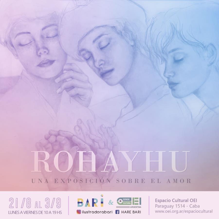 """""""Rohayhu"""" una exposición sobre el amor de la artista Bari en Espacio Cultural OEI."""