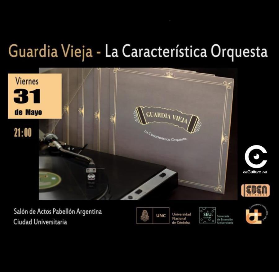 La Carateristica Orquesta presenta GUARDIA VIEJA