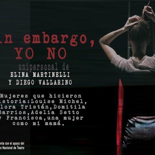"""""""Sin embargo, yo no"""" Unipersonal de Elina Martinelli y Diego Vallarino"""