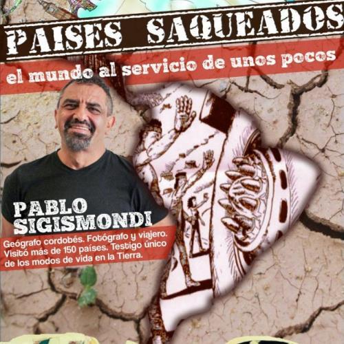 Países saqueados: Pablo Sigismondi en Capilla del Monte