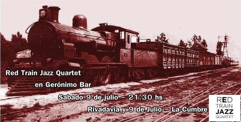 Red Train Jazz Quartet en Geronimo Bar, La Cumbre - Sabado 9 de julio, 21:30 hs
