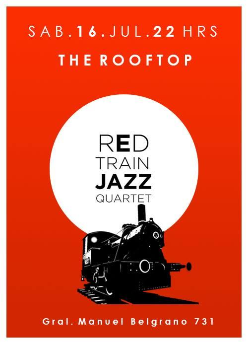 Red Train Jazz Quartet en Rooftop Güemes 16/07 22 hs